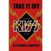 Take It Off: история Kiss...